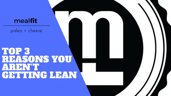 Top 3 Reasons You Aren't Getting Lean