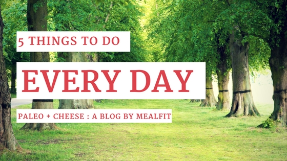 5 Things To Do Everyday